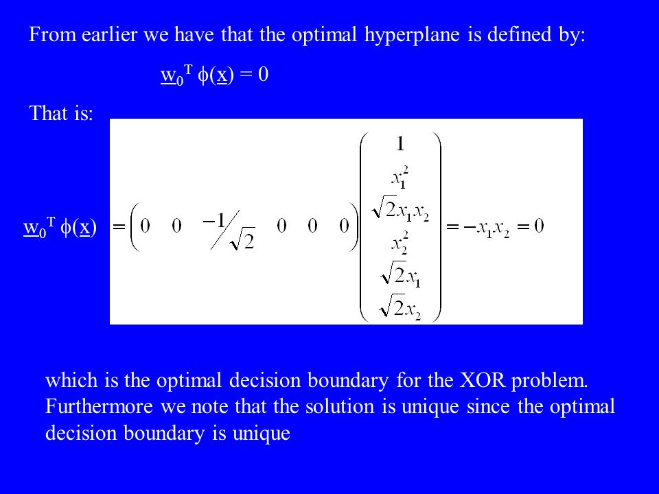 From earlier we have that the optimal hyperplane is defined by: