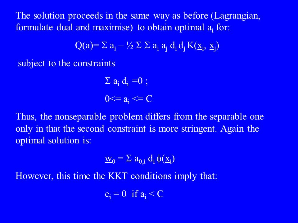 The solution proceeds in the same way as before (Lagrangian, formulate dual and maximise) to obtain optimal ai for: