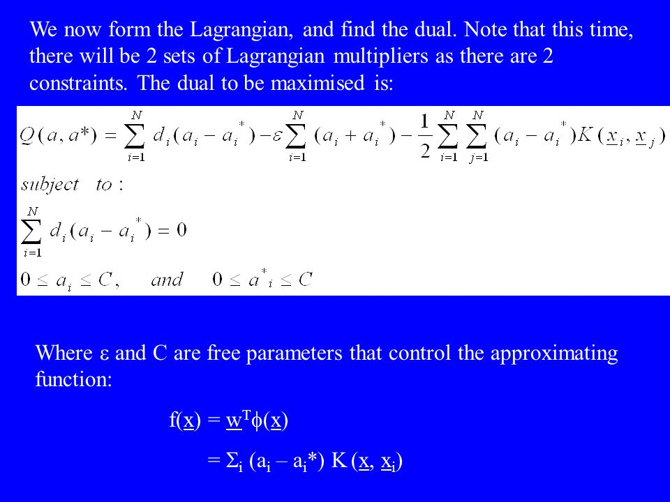 We now form the Lagrangian, and find the dual