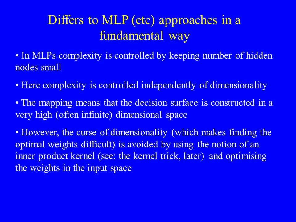 Differs to MLP (etc) approaches in a fundamental way