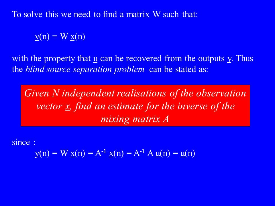 To solve this we need to find a matrix W such that: