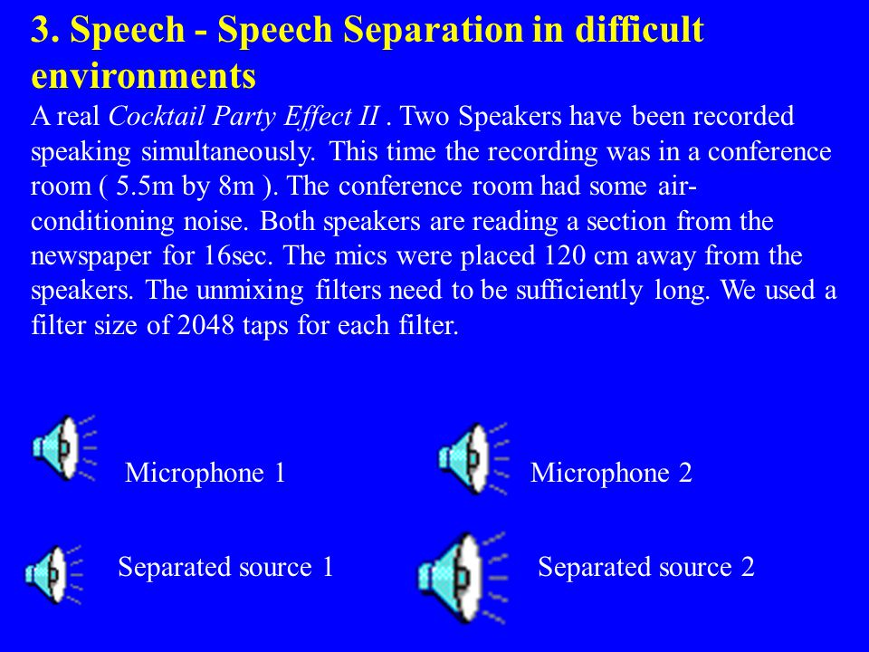 3. Speech - Speech Separation in difficult environments
