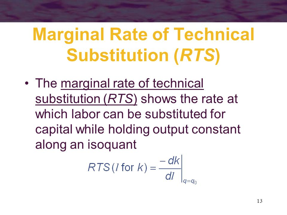 Marginal Rate of Technical Substitution (RTS)