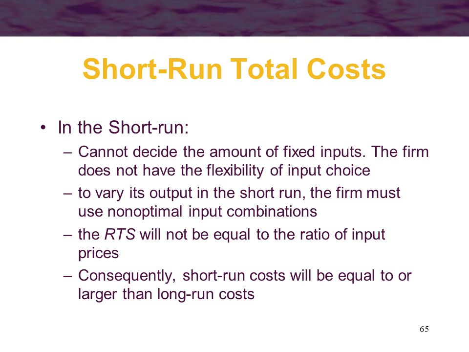 Short-Run Total Costs In the Short-run: