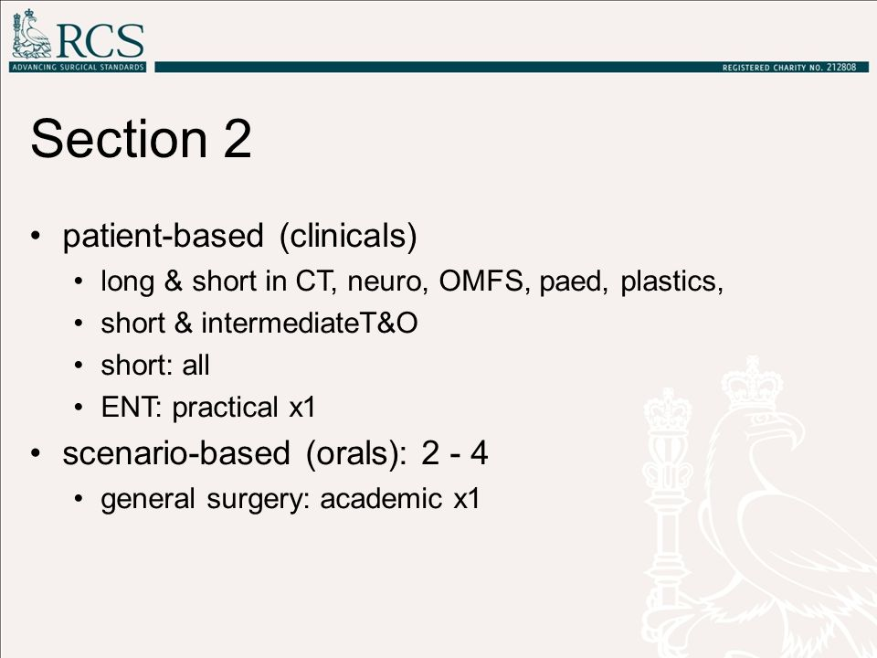 Section 2 patient-based (clinicals) scenario-based (orals): 2 - 4