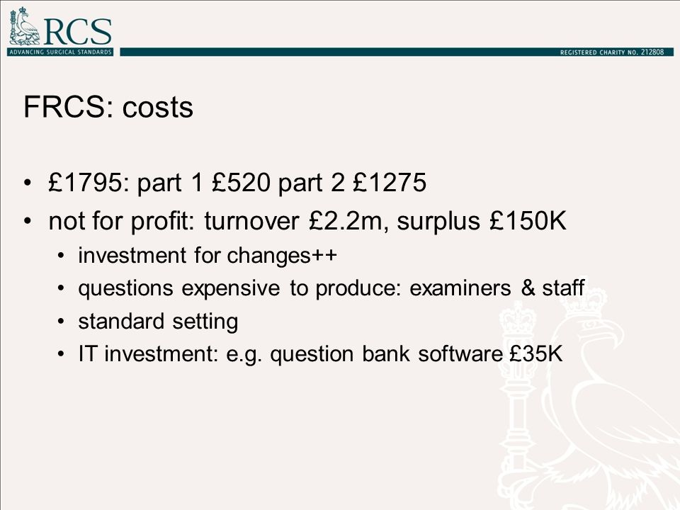 FRCS: costs £1795: part 1 £520 part 2 £1275