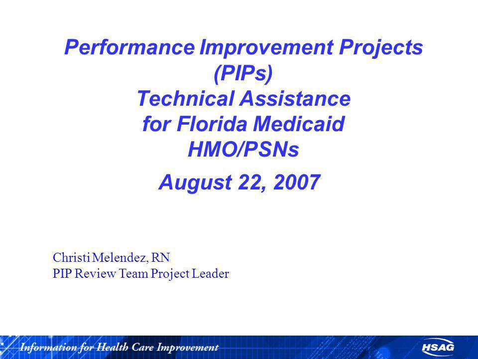 Performance Improvement Projects (PIPs) Technical Assistance for Florida Medicaid HMO/PSNs
