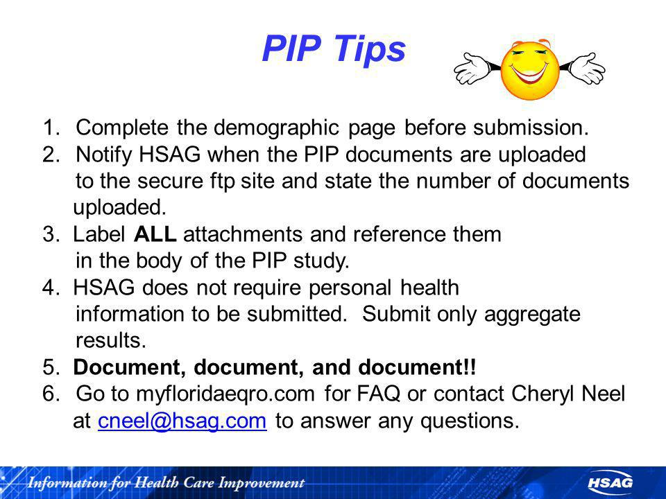 PIP Tips Complete the demographic page before submission.