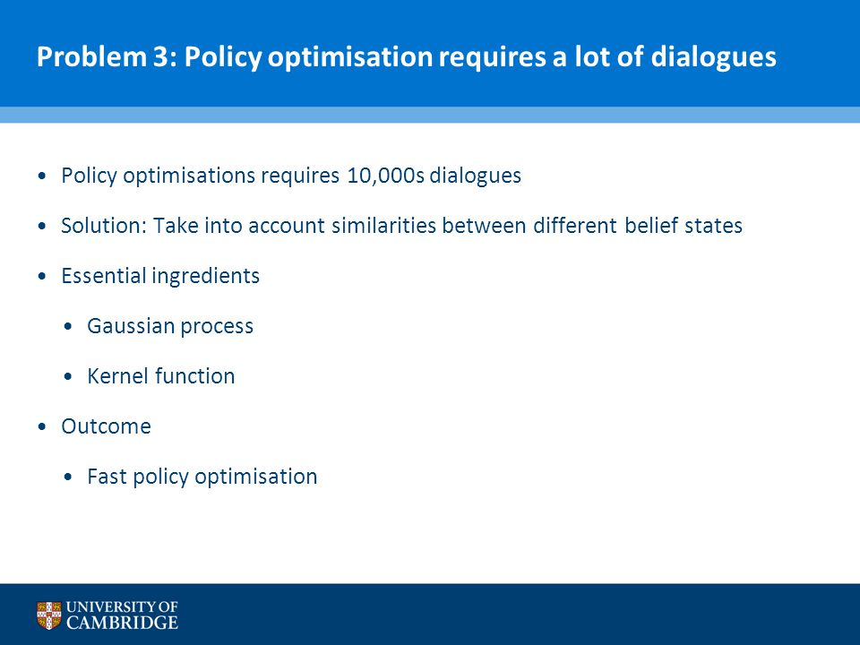 Problem 3: Policy optimisation requires a lot of dialogues