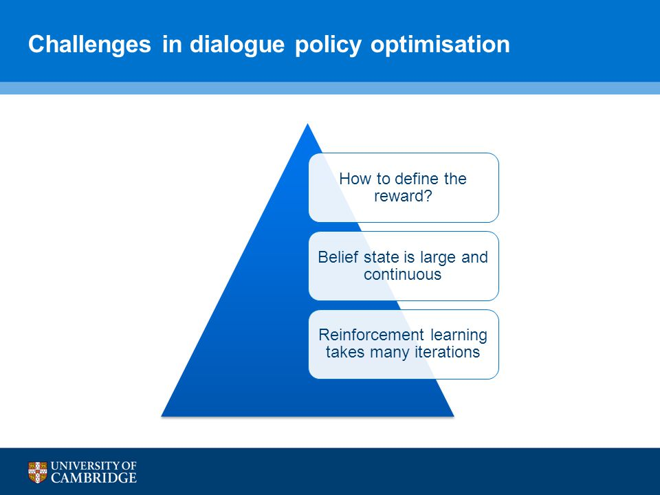 Challenges in dialogue policy optimisation