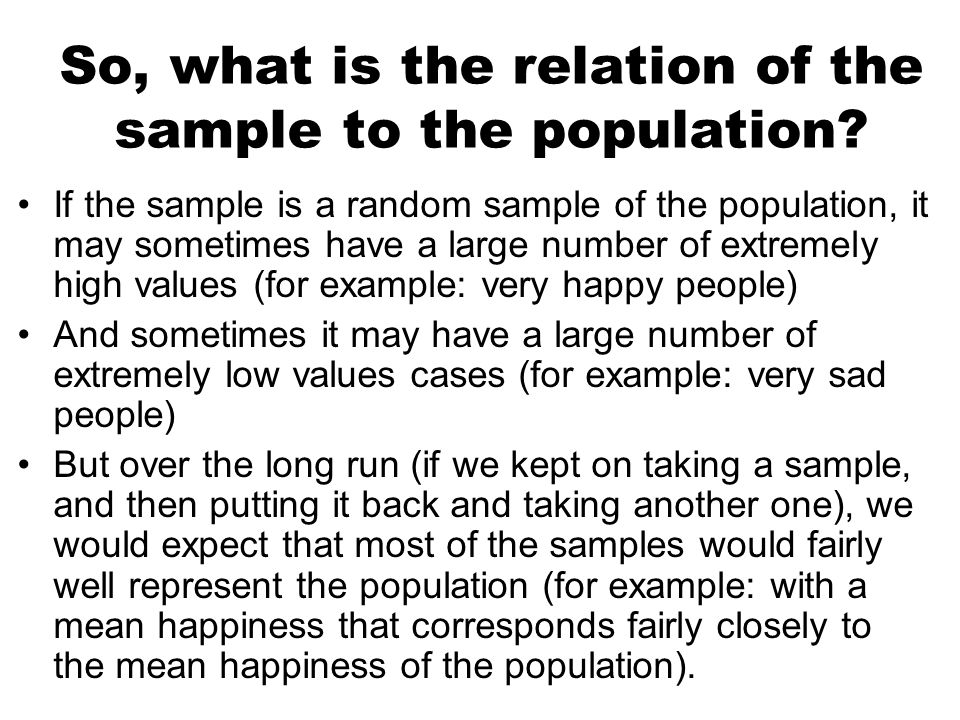 So, what is the relation of the sample to the population