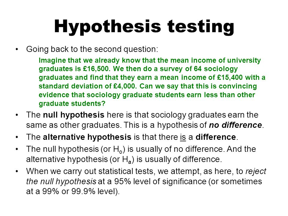 Hypothesis testing Going back to the second question: