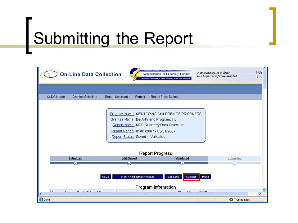 Submitting the Report Be sure to validate and submit the report