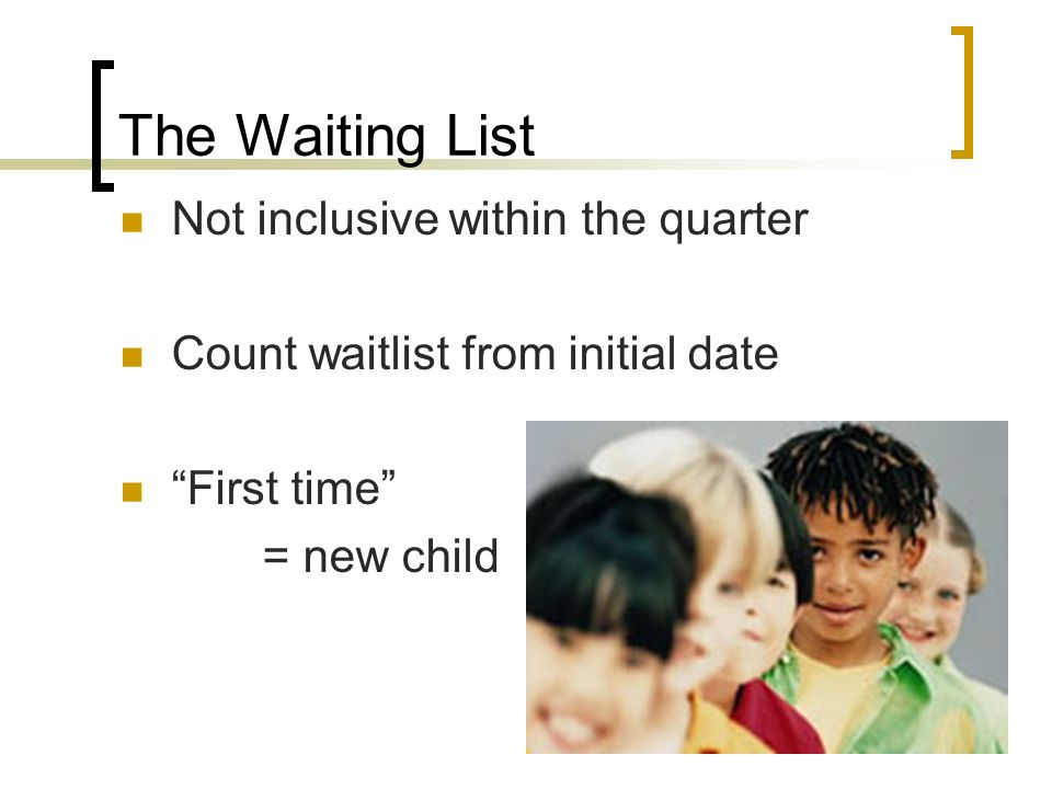 The Waiting List Not inclusive within the quarter