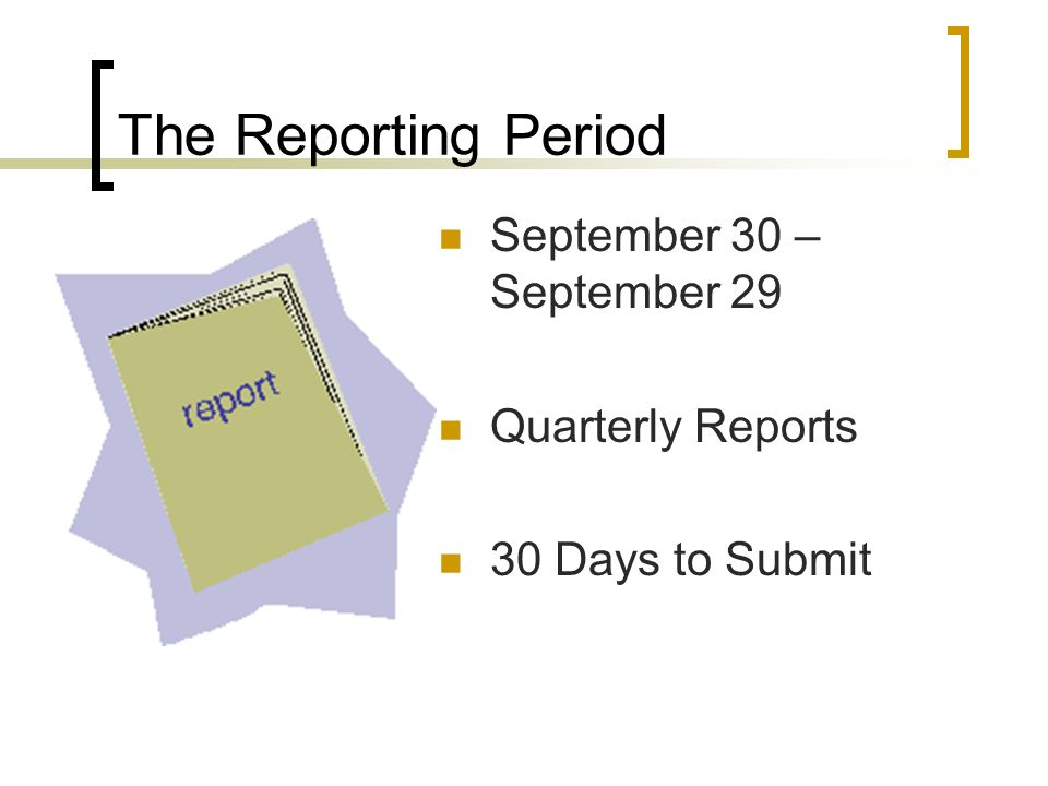 The Reporting Period September 30 – September 29 Quarterly Reports