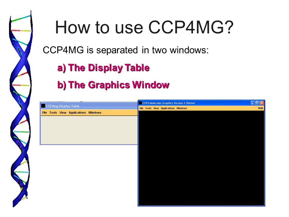 How to use CCP4MG CCP4MG is separated in two windows: