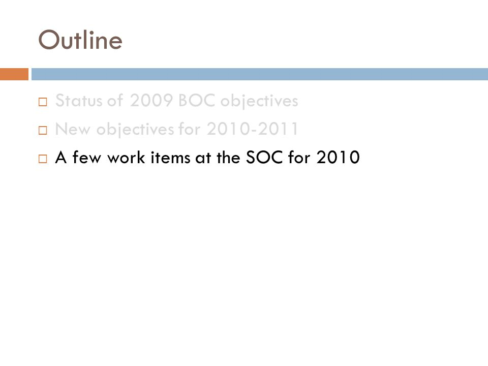 Outline Status of 2009 BOC objectives New objectives for 2010-2011