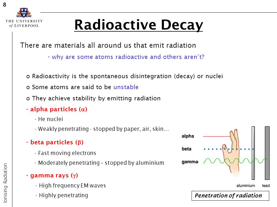 8 Radioactive Decay. There are materials all around us that emit radiation. - why are some atoms radioactive and others aren't
