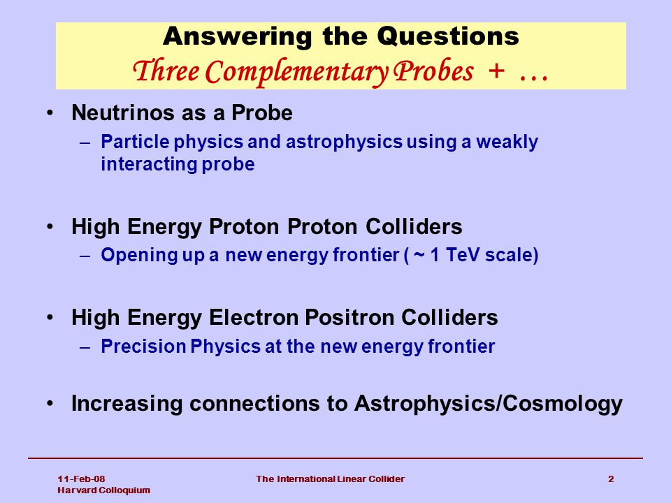 Answering the Questions Three Complementary Probes + …