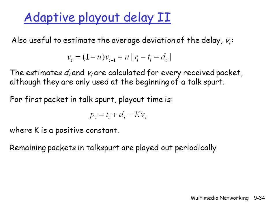 Adaptive playout delay II