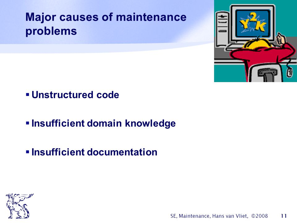 Major causes of maintenance problems