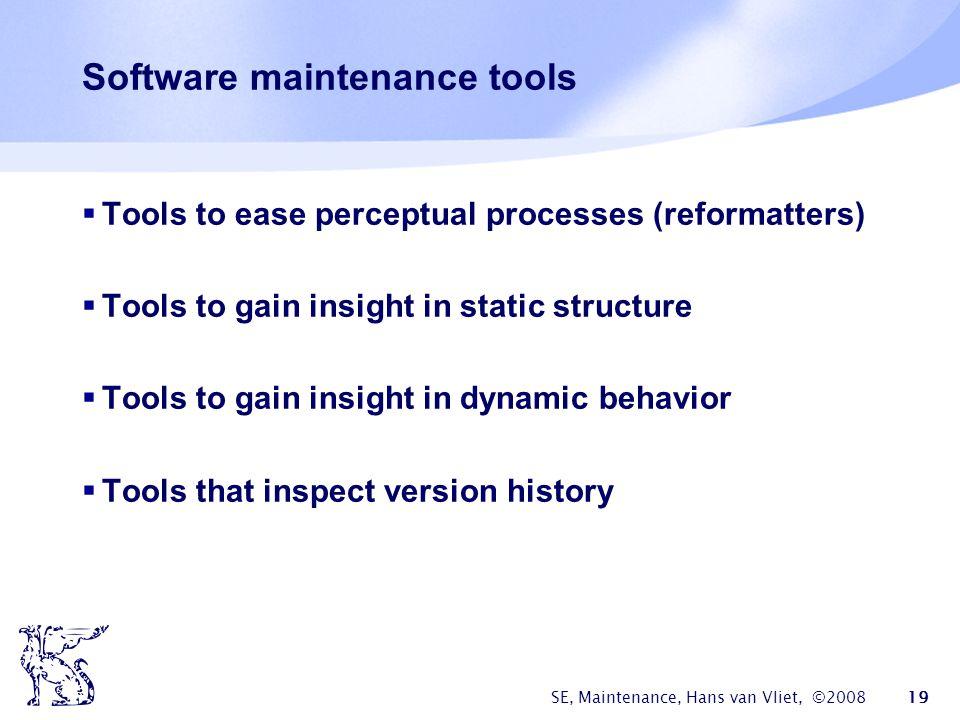 Software maintenance tools