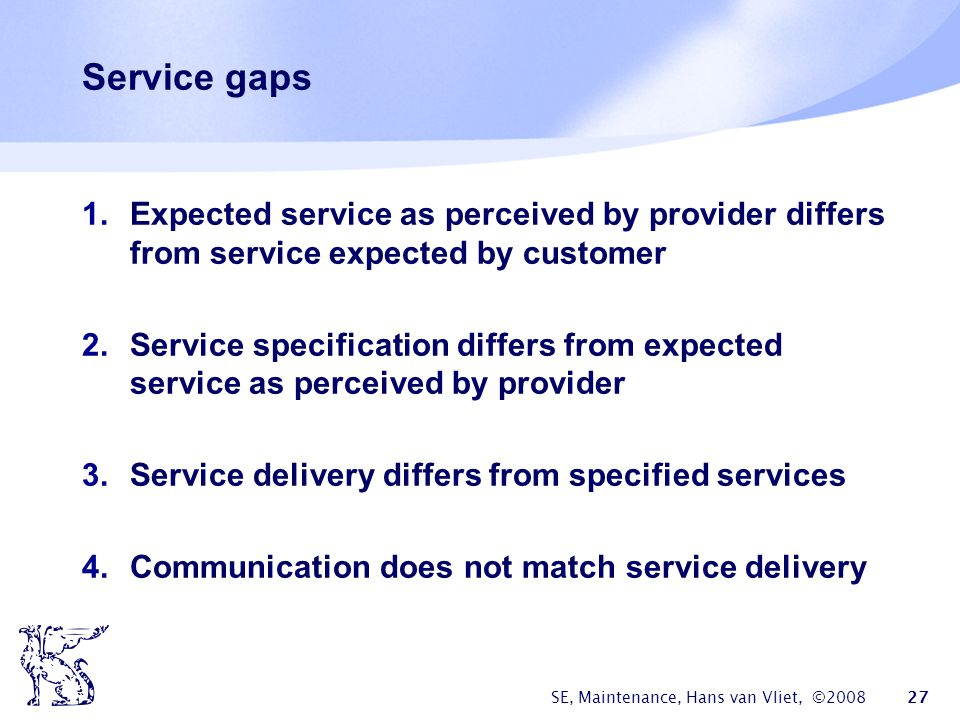 Service gaps Expected service as perceived by provider differs from service expected by customer.