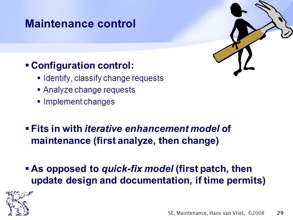Maintenance control Configuration control: