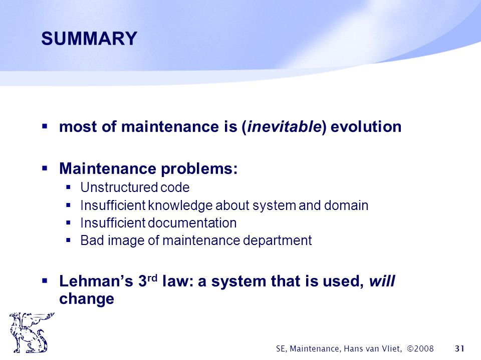 SUMMARY most of maintenance is (inevitable) evolution