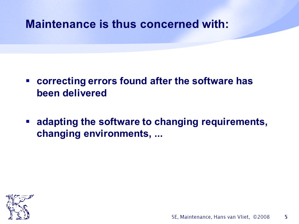 Maintenance is thus concerned with: