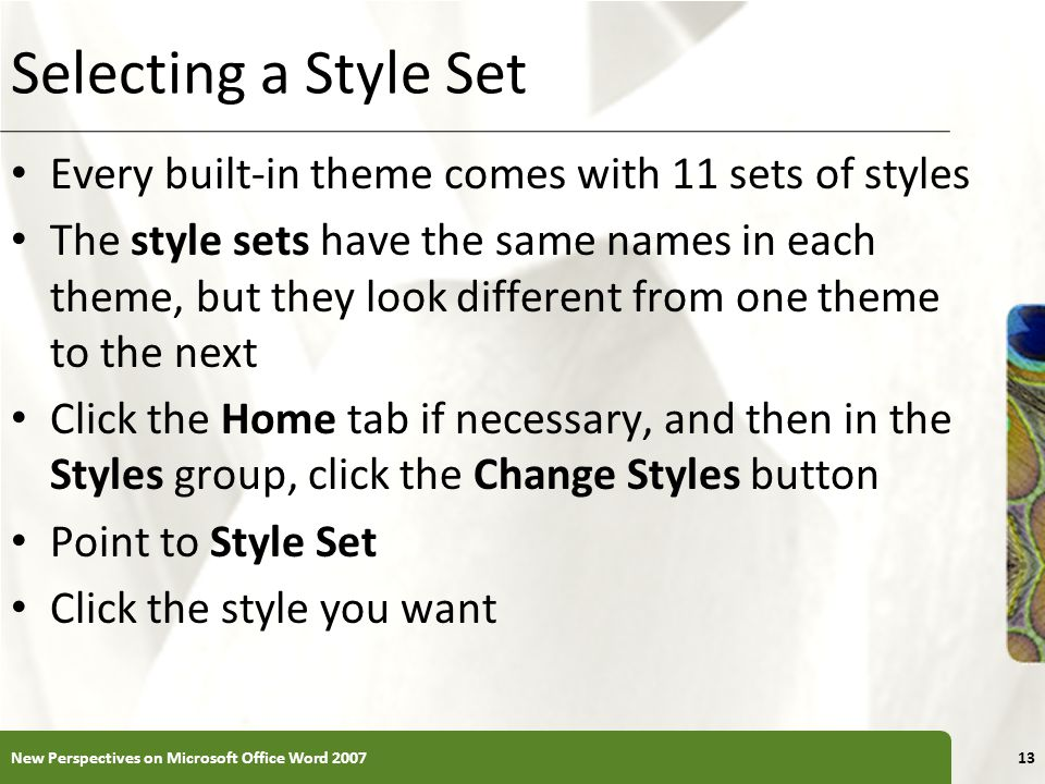 Selecting a Style Set Every built-in theme comes with 11 sets of styles.