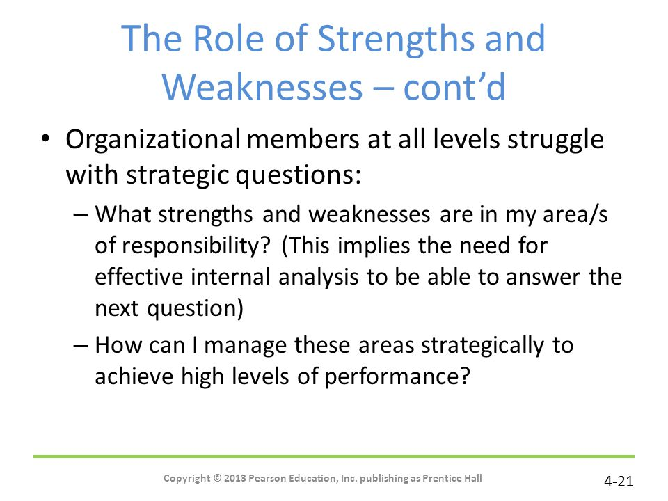 The Role of Strengths and Weaknesses – cont'd