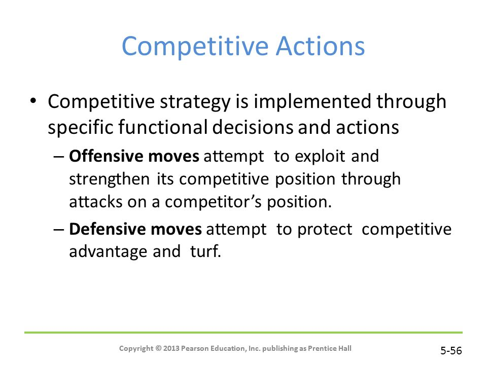 Competitive Actions Competitive strategy is implemented through specific functional decisions and actions.