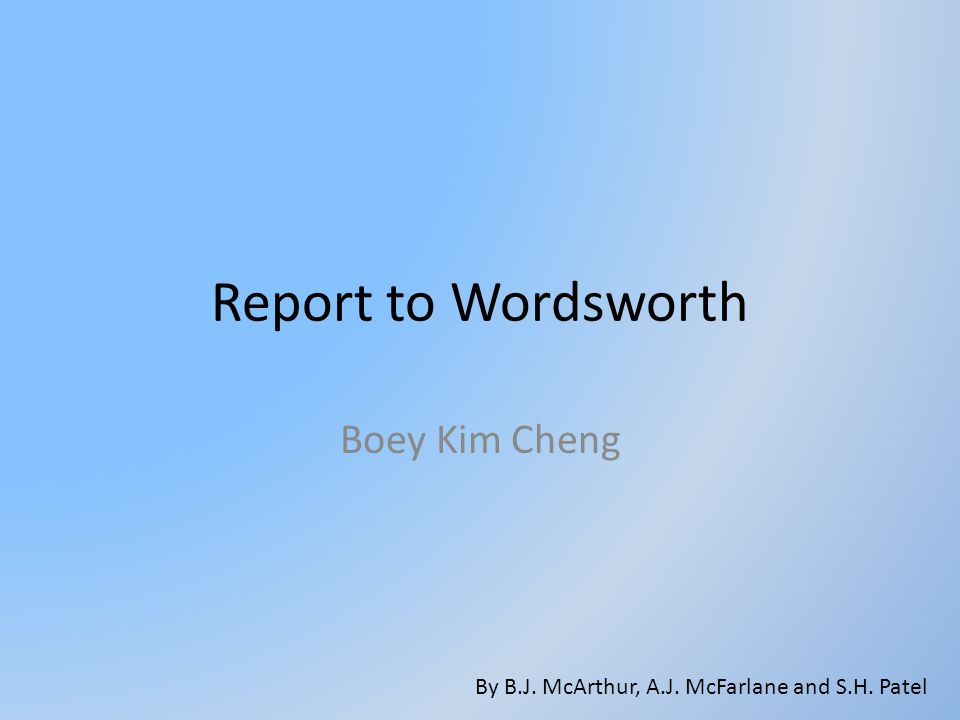 Report to Wordsworth Boey Kim Cheng