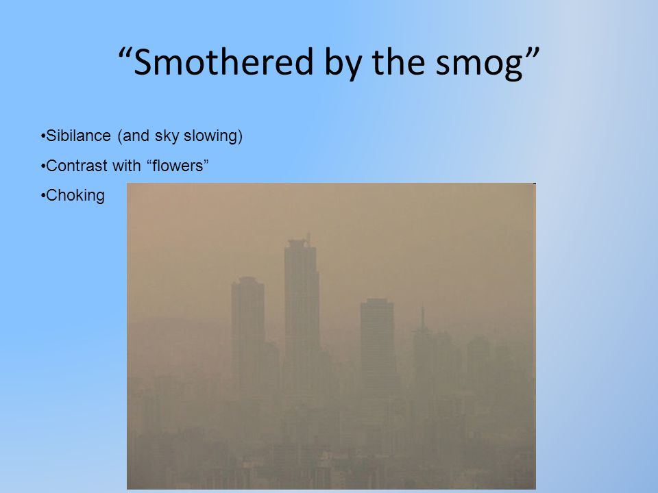 Smothered by the smog