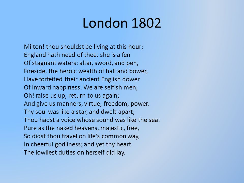 London 1802 England hath need of thee: she is a fen