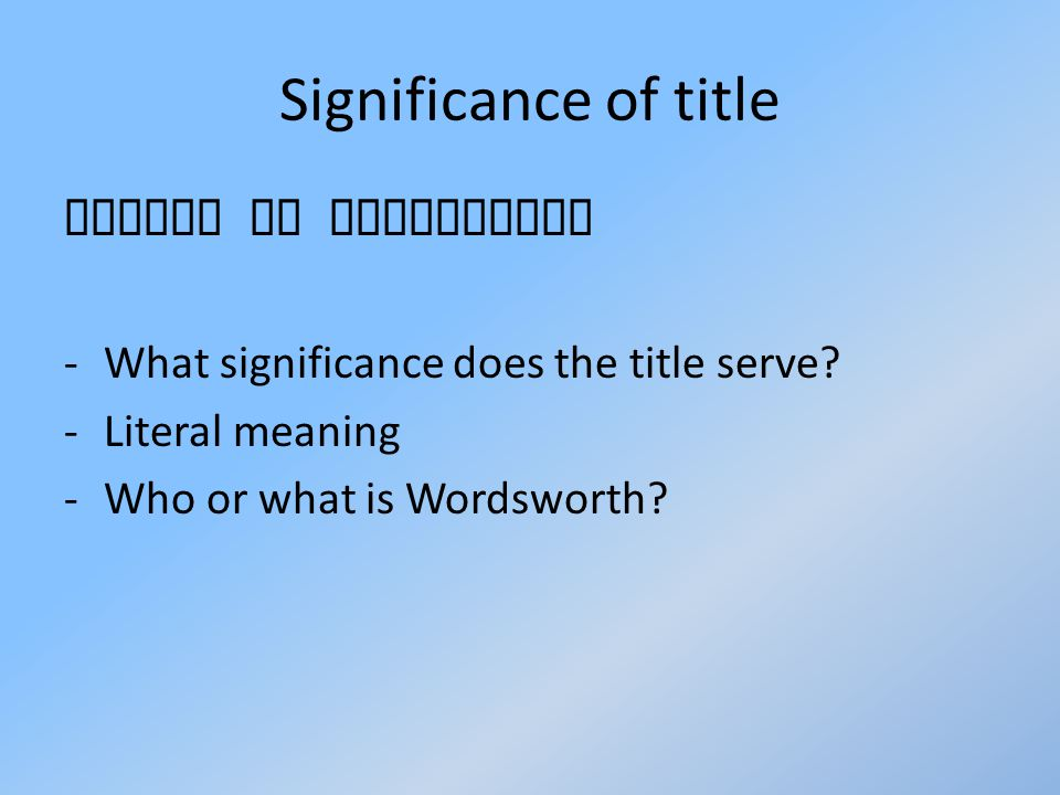 Significance of title Report to Wordsworth