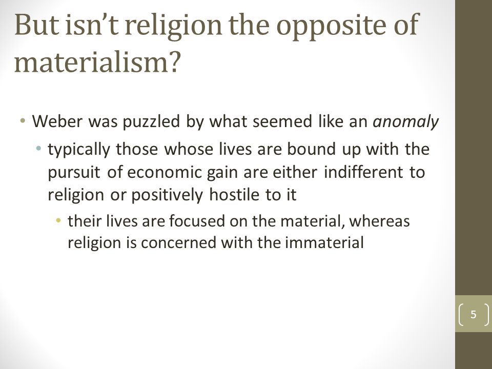 But isn't religion the opposite of materialism