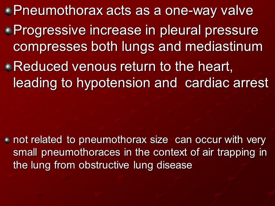 Pneumothorax acts as a one-way valve
