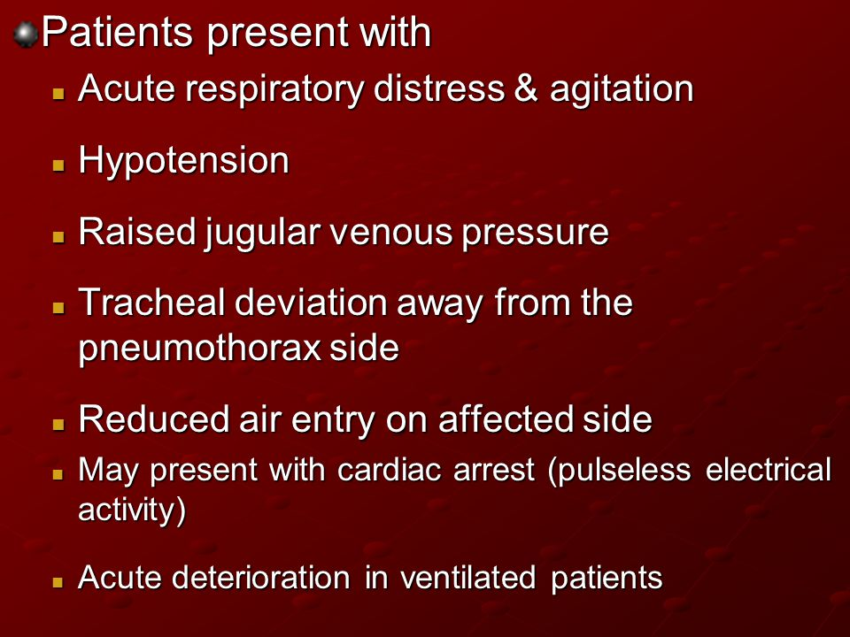 Patients present with Acute respiratory distress & agitation