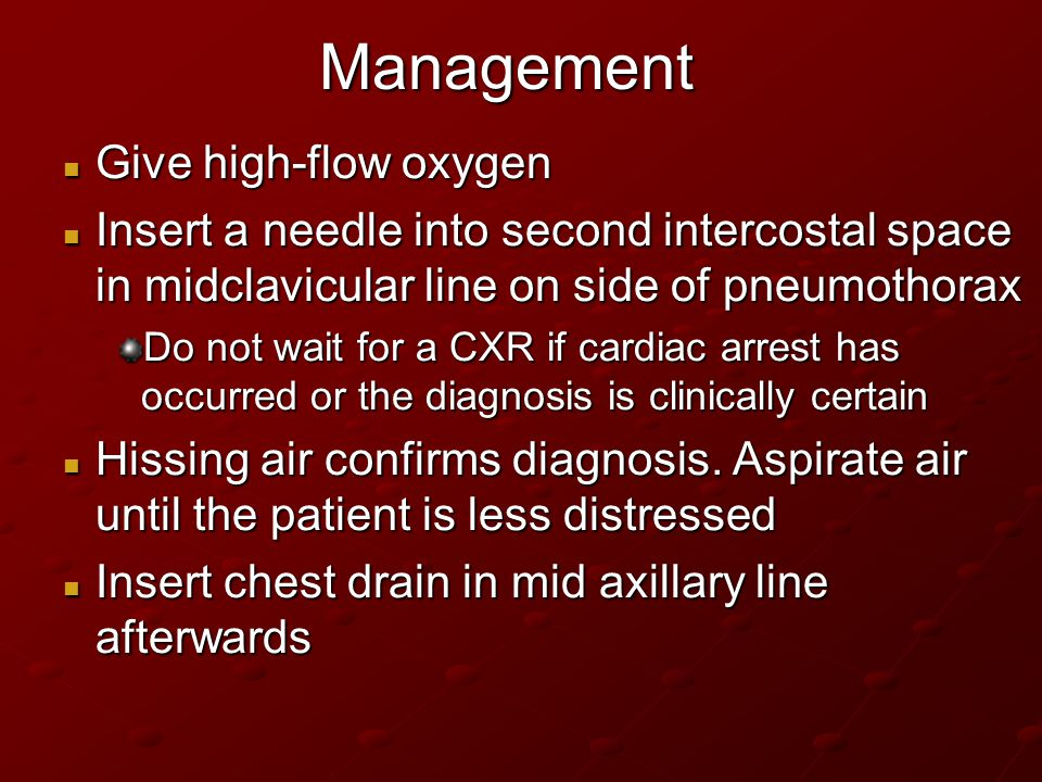 Management Give high-flow oxygen