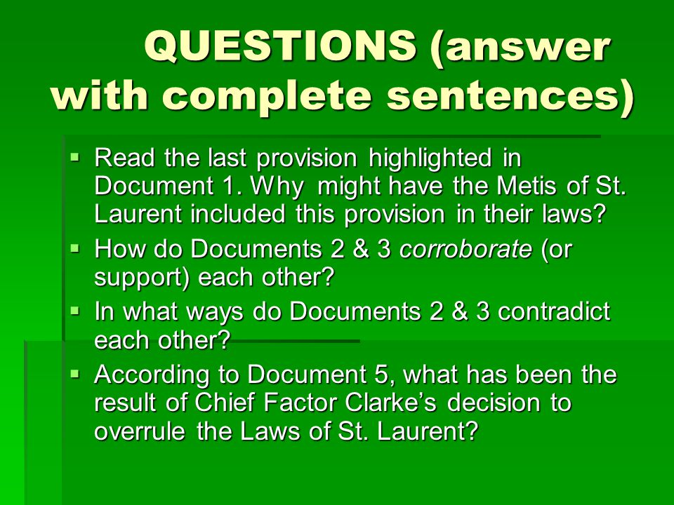 QUESTIONS (answer with complete sentences)