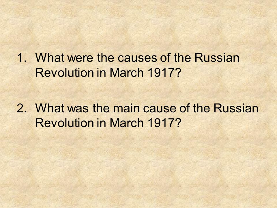 What were the causes of the Russian Revolution in March 1917