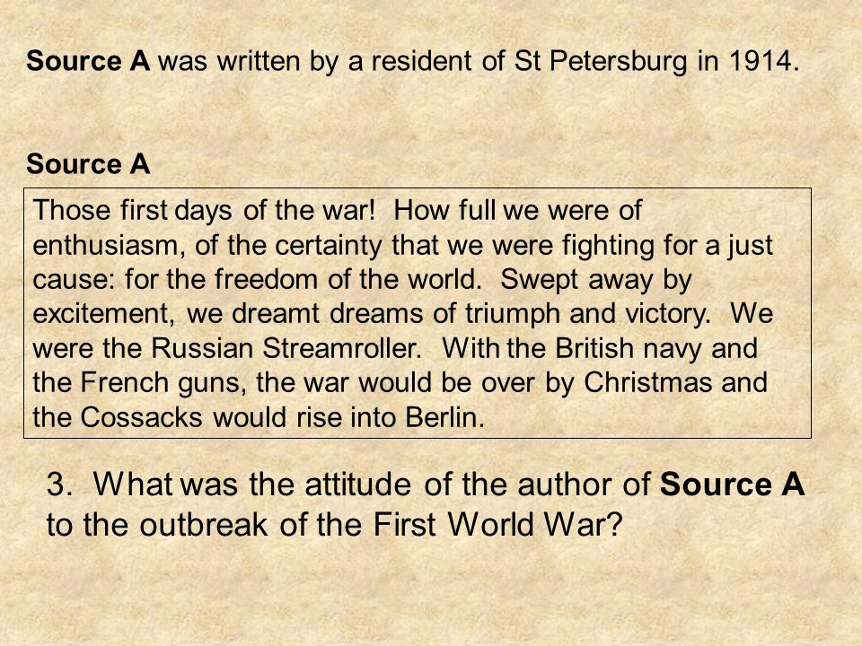Source A was written by a resident of St Petersburg in 1914.