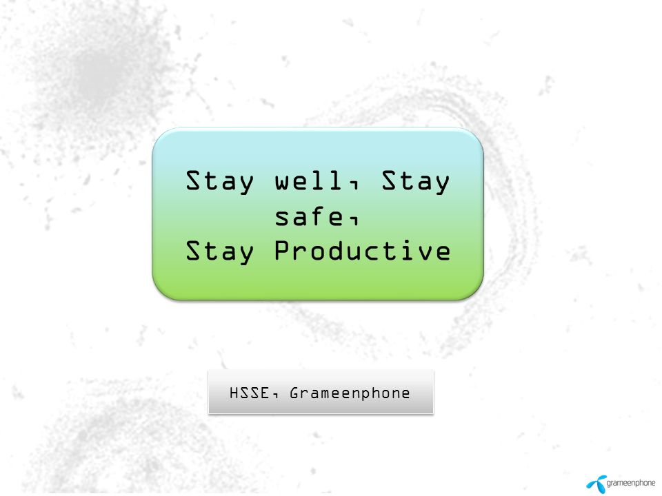 Stay well, Stay safe, Stay Productive