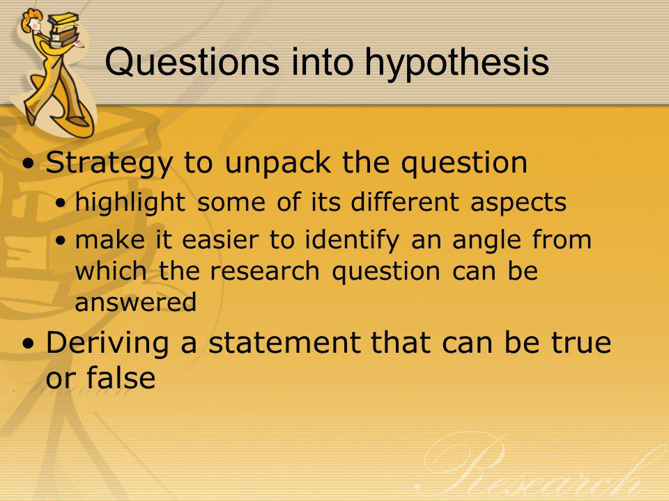 Questions into hypothesis