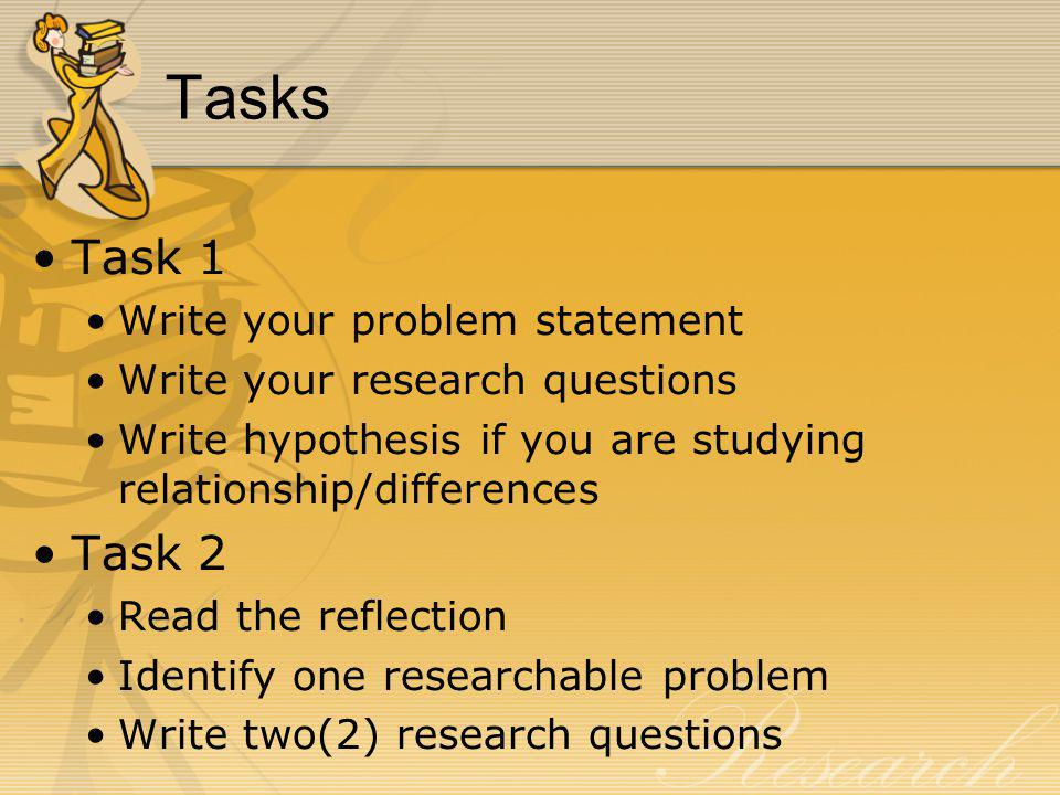 Tasks Task 1 Task 2 Write your problem statement