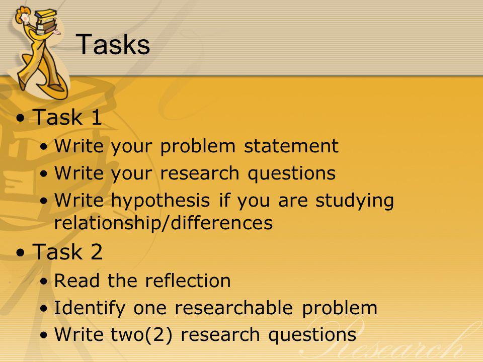 Tasks Task 1 Task 2 Write your problem statement