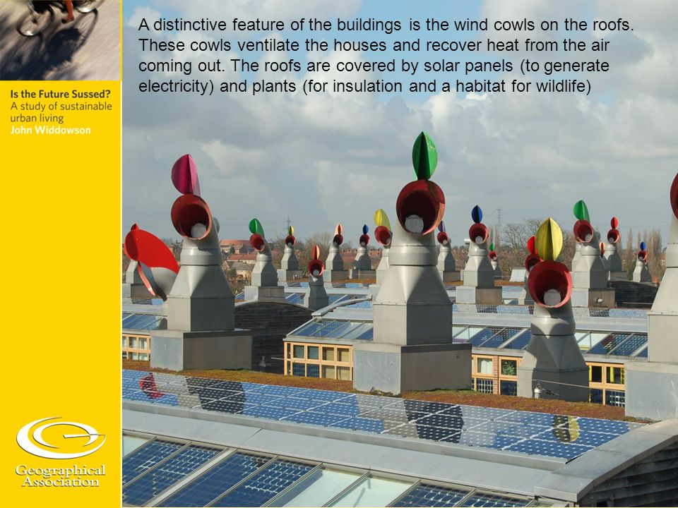 A distinctive feature of the buildings is the wind cowls on the roofs