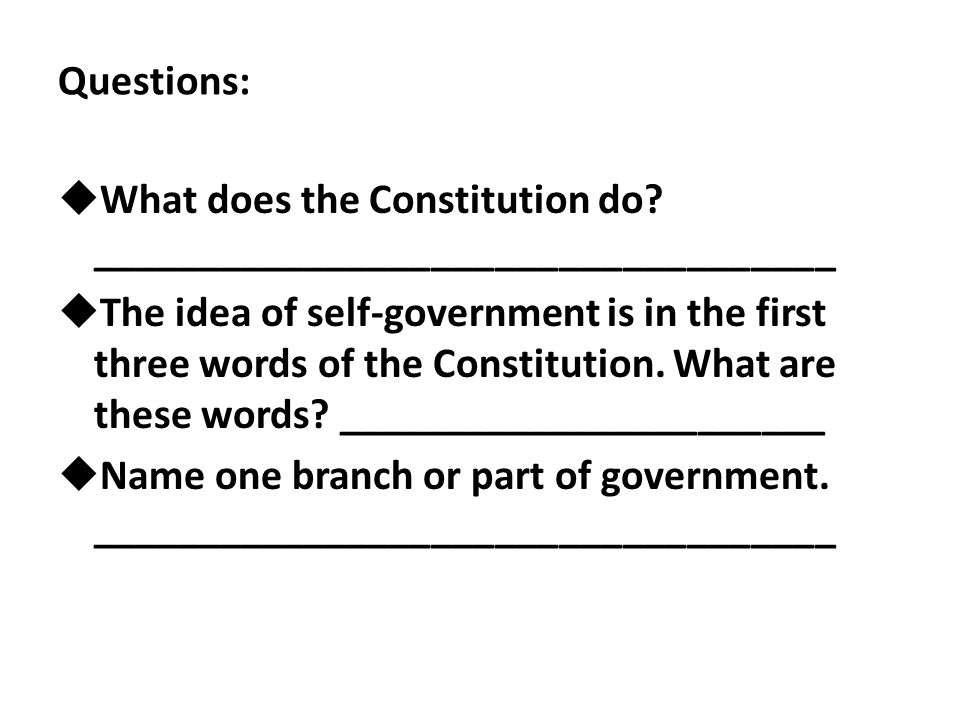 Questions: What does the Constitution do ___________________________________.